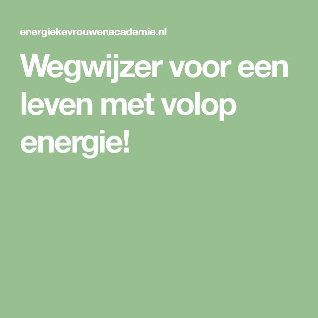 Wegwijzer voor een leven met volop energie!