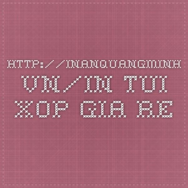 http://inanquangminh.vn/in-tui-xop-gia-re