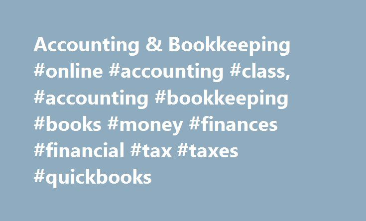 Accounting & Bookkeeping #online #accounting #class, #accounting #bookkeeping #books #money #finances #financial #tax #taxes #quickbooks http://phoenix.remmont.com/accounting-bookkeeping-online-accounting-class-accounting-bookkeeping-books-money-finances-financial-tax-taxes-quickbooks/  # Accounting & Bookkeeping Are You Good with Numbers? If you are good with details, then take a look at the growing number of businesses in the Greater Austin area. Accountants and bookkeepers will continue…