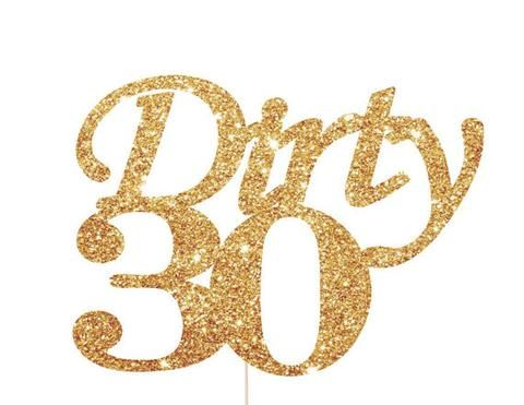 Dirty 30 Cake Topper for 30th Birthday Party