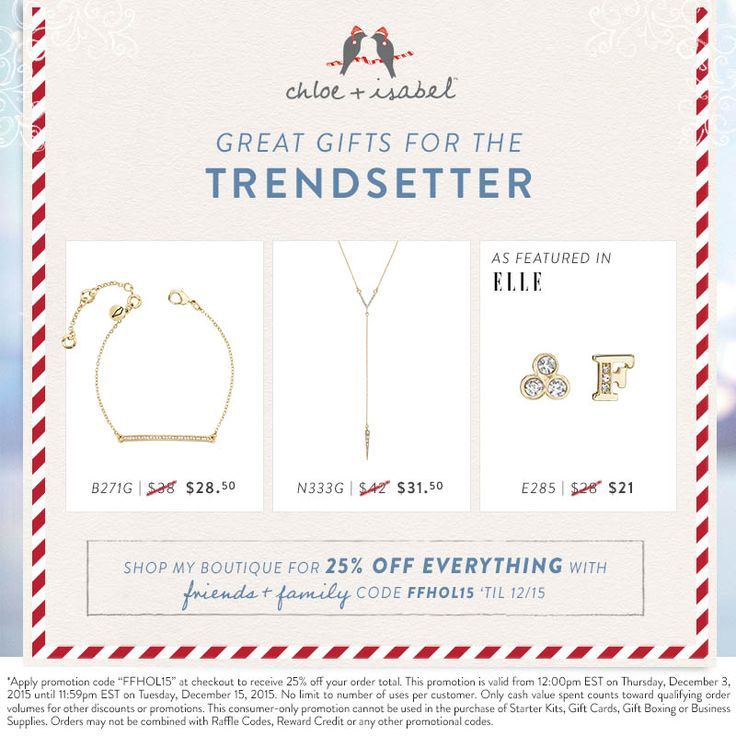 Great gifts for the chic trendsetter – now 25% off on my boutique! Gift giving this season? Check out my boutique! ‪#‎jewelry‬ always fits!!  Gentlemen, i can help you pick out a gift she can wear for New Years. ......and get 25% OFF all orders now until Dec.15 www.chloeandisabel.com\boutique\noemilenette All on-line, delivered wherever you like!