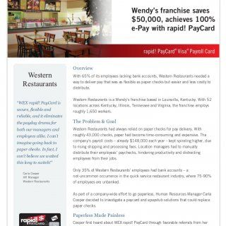 Case Study: Quick Service Restaurant Wendy's franchise saves $50,000, achieves 100% e-Pay with rapid! PayCard rapid! PayCard Visa Payroll Card ® ® Overview. http://slidehot.com/resources/case-study-wendys-franchise-rapid-paycard.10848/