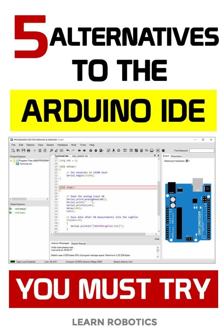 Forget The Arduino Ide 5 Awesome Alternatives Learn Robotics Arduino Projects Diy Learn Robotics Arduino