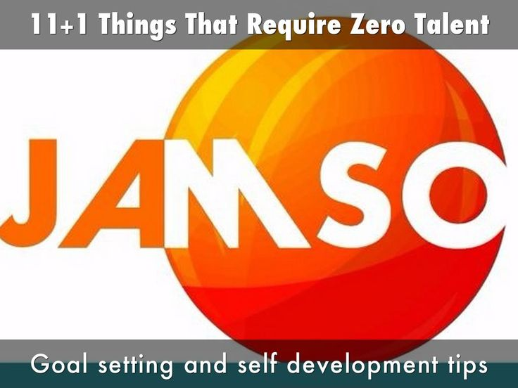 11+1 Things That Require Zero Talent.    Help for goal setting and self development performance.
