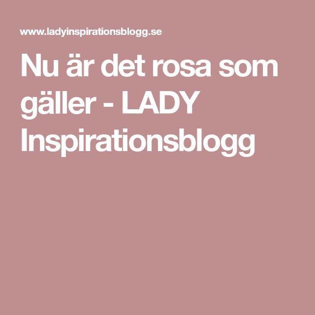 Nu är det rosa som gäller - LADY Inspirationsblogg