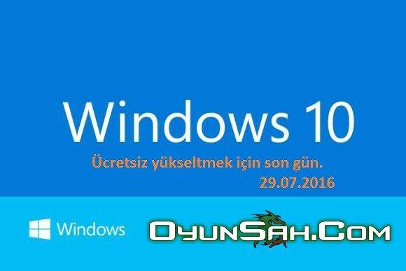 Windows 10'a Ücretsiz Geçmek İçin Son Gün