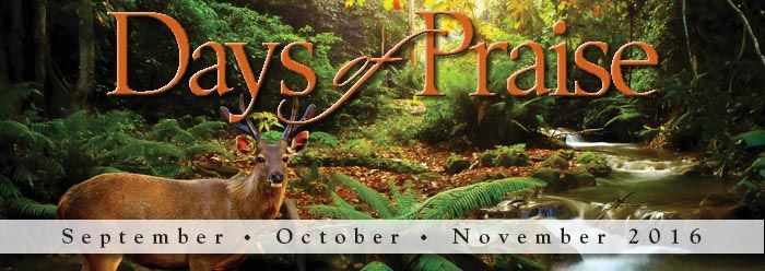 Days of Praise Devotional for September, October, and November 2016.  Institute for Creation Research.