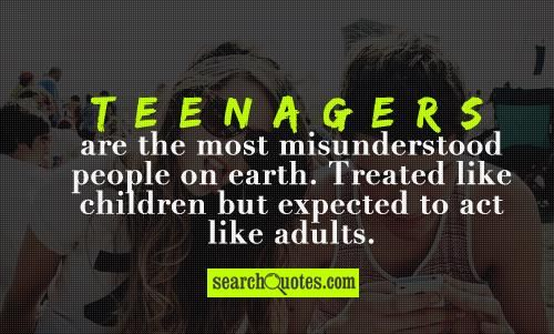 Quotes About Acting | Teenagers are the most misunderstood people on earth. Treated like ...