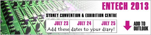 ENTECH 2013  |  Pro Audio |  Audio Visual  |  Integration  |  Lighting  |  Staging. 23-25 July, 2013.