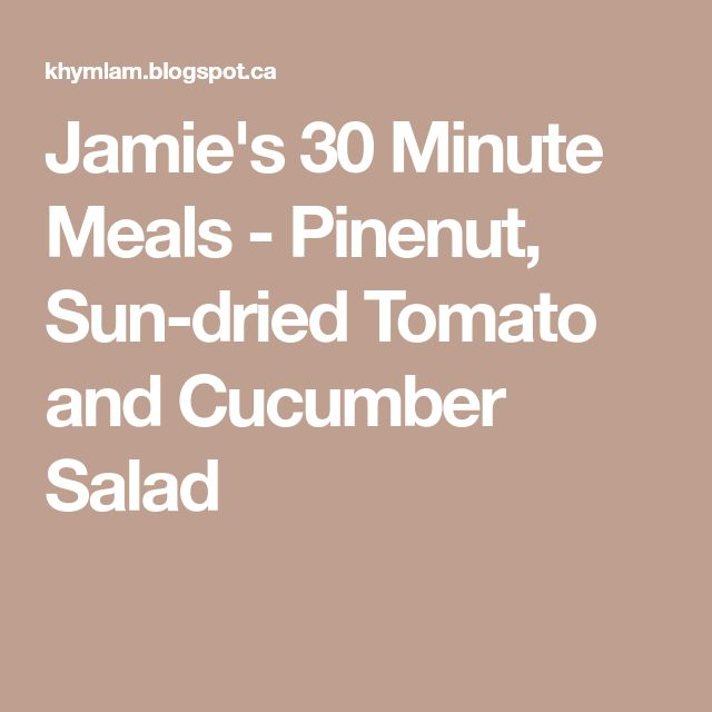 Jamie's 30 Minute Meals - Pinenut, Sun-dried Tomato and Cucumber Salad