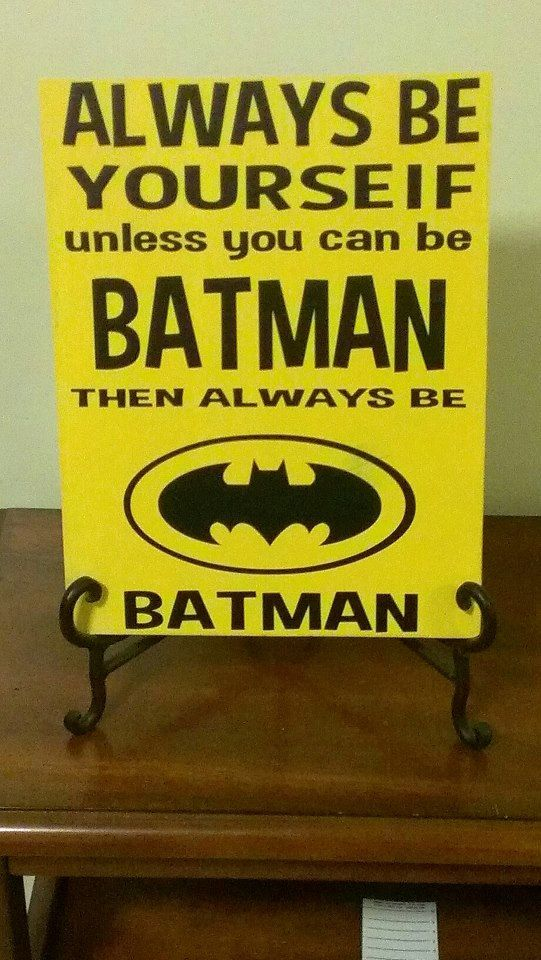 Always Be Yourself Unless You can Be Batman by WordArtTreasures, $14.00