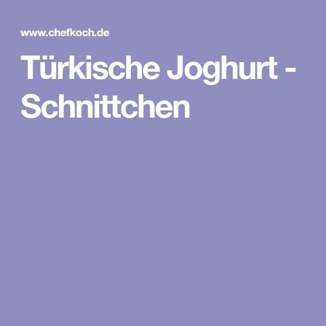 Türkische Joghurt - Schnittchen