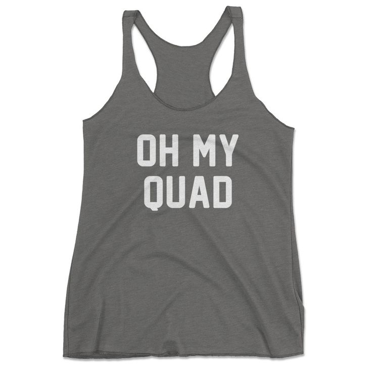 Oh My Quad Racerback Tank Top