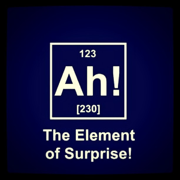 element of surprise, ha!: Nerd Humor, Geek Humor, Science Jokes, Nerd Jokes, Chemistry Humor, Periodic Tables, Funny Stuff, Science Humor, Chemistry Jokes