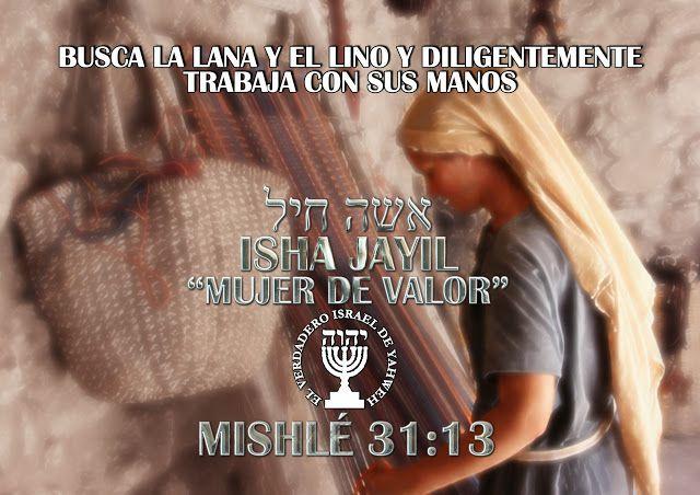 """UNA MUJER DE VALOR """"ISHA JAYIL"""" אשה חיל ISHA JAYIL אשה חיל """"MUJER DE FUERZA""""  LA MUJER VIRTUOSA MISHLÉ - PROVERBIOS 31:10 AL 31:20 1 ERA PARTE DE 2"""