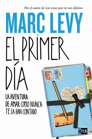 El Primer día - Marc Levy