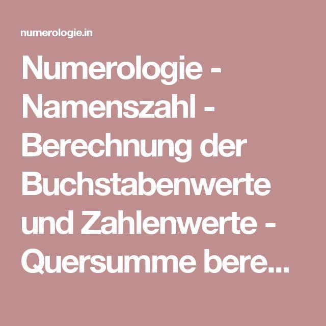 Numerologie - Namenszahl - Berechnung der Buchstabenwerte und Zahlenwerte - Quersumme berechnenn