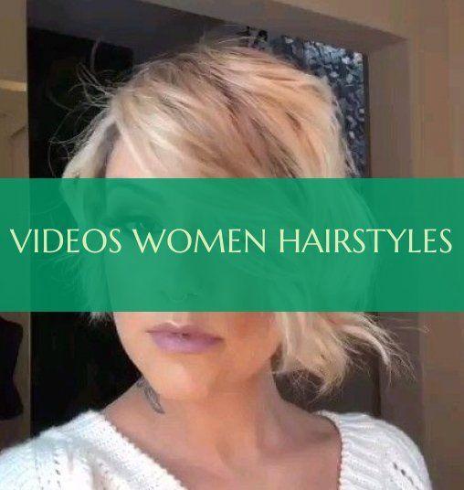 Videos women hairstyles Women Hairstyles