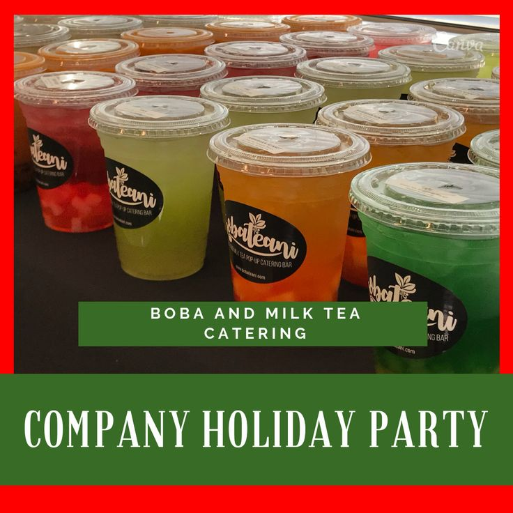Boba and milk tea catering for company holiday party