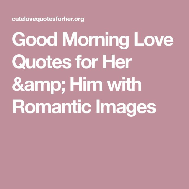 Romantic Morning Quotes For Her: 25+ Best Romantic Good Morning Quotes On Pinterest