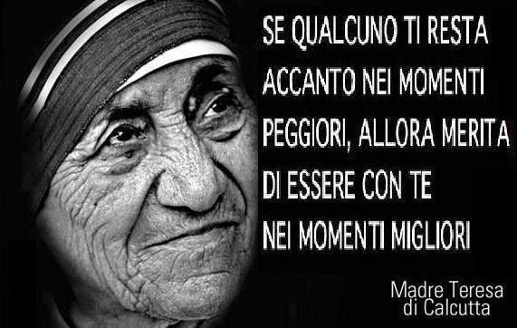 madre Teresa..stando kn te nn nego k starei molto meglio...notte..riposati ne