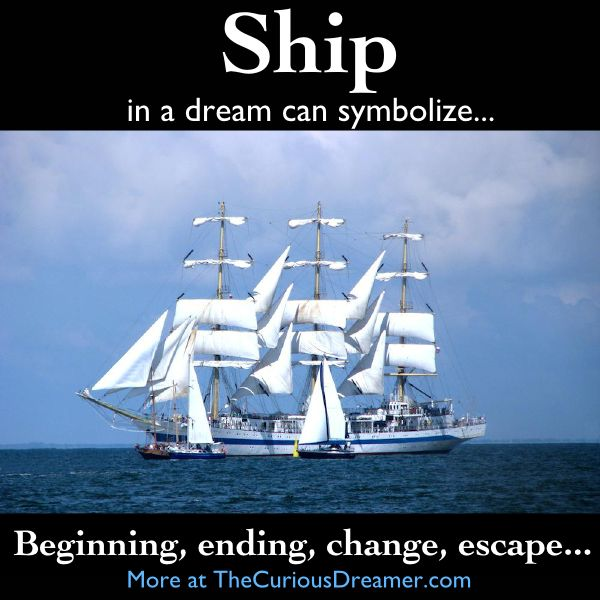 A ship as a dream symbol can mean... More at TheCuriousDreamer....  #dreammeaning #dreamsymbol
