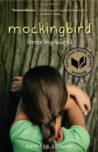 "Mockingbird -- touching novel about a young girl with Asperger's grappling with her older brother's death while trying to understand what is ""normal"" -- National Book Award Winner"