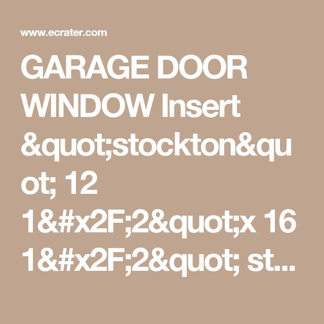 25 Best Ideas About Garage Door Window Inserts On