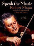 Speak the Music: Robert Mann and the Mysteries of Chamber Music [DVD] [2013]