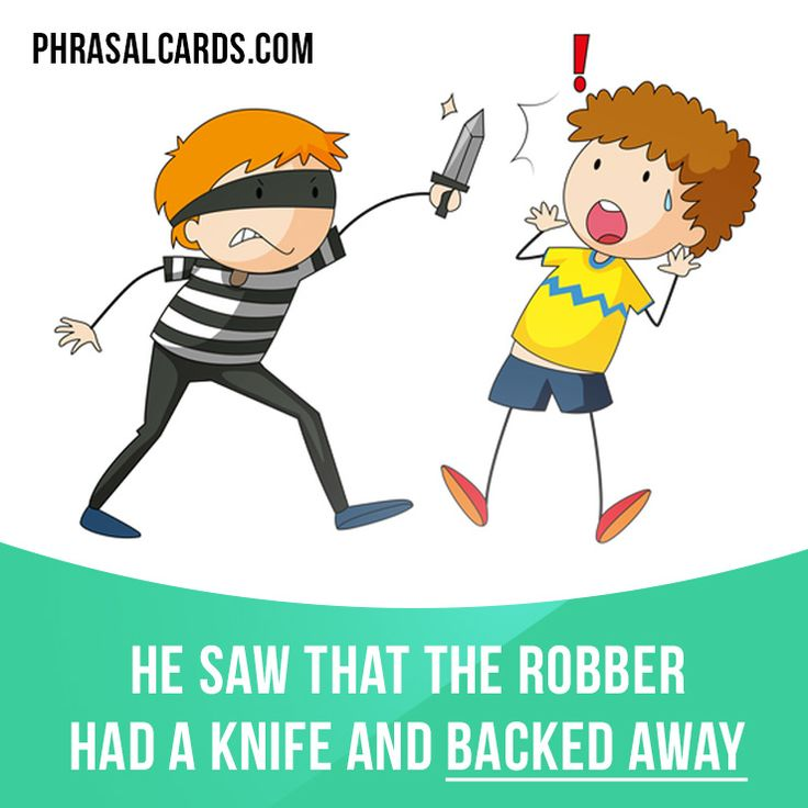"""""""Back away"""" means """"to retreat or go backwards"""". Example: Jack saw that the robber had a knife and backed away. Learning English can be fun! Visit our website: learzing.com #phrasalverb #phrasalverbs #phrasal #verb #verbs #phrase #phrases #expression #expressions #english #englishlanguage #learnenglish #studyenglish #language #vocabulary #dictionary #grammar #efl #esl #tesl #tefl #toefl #ielts #englishlearning #vocab #wordoftheday #phraseoftheday"""