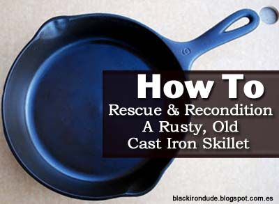 how to clean a rusty cast iron skillet video