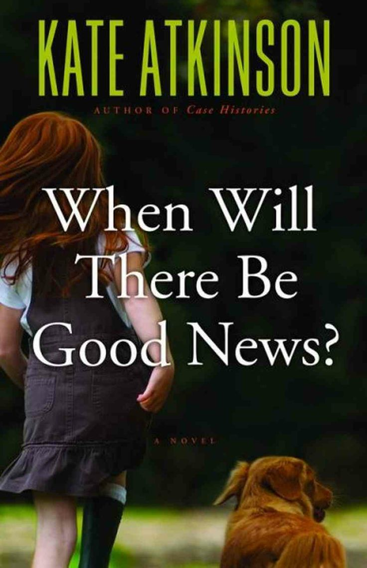 When will there be good news by kate atkinson recommended by stacy