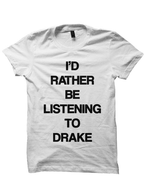 DRAKE T-SHIRT I'D RATHER BE LISTENING TO DRAKE SHIRT DRAKE CONCERT TICKETS DRAKE MERCH CELEBRITY SHIRTS GREAT BIRTHDAY GIFTS BIRTHDAY SHIRT [LISTENING 2 DRAKE]  Color Options: White, Black, Grey Sizes: xs-XL (Anything 2X & over requires additional pricing)   PLEASE READ:   Made with 100% c...