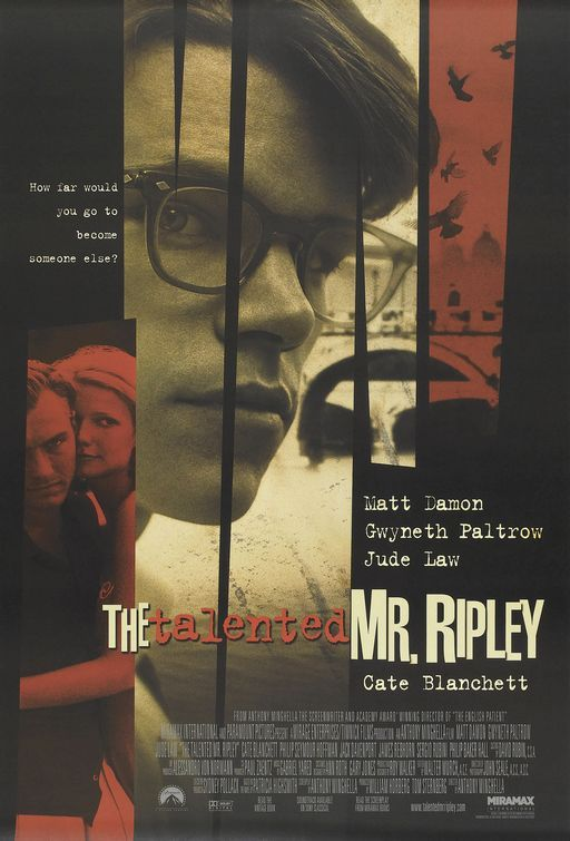 The Talented Mr. Ripley (1999 dir by Anthony Minghella) In late 1950s New York, Tom Ripley, a young underachiever, is sent to Italy to retrieve Dickie Greenleaf, a rich and spoiled millionaire playboy. But when the errand fails, Ripley takes extreme measures.