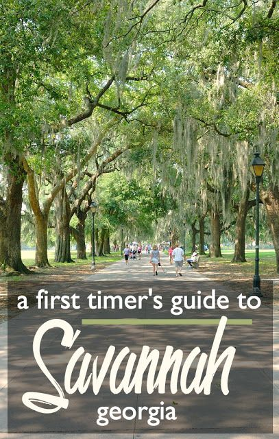 A First-timers Guide to Savannah, Georgia: Where to Visit, Eat, Shop, and Sleep