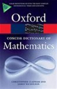 CONCISE DICTIONARY OF MATHEMATICS Authoritative and reliable, this superb reference contains more than 3,000 alphabetically arranged entries, providing clear jargon-free definitions of even the most technical mathematical terms. Ranging widely from Achilles paradox to zero matrix, the dictionary uses graphs, diagrams, and charts to render definitions as comprehensible as possible, offering an ideal introduction to subjects such linear algebra, optimization, nonlinear equations, and…