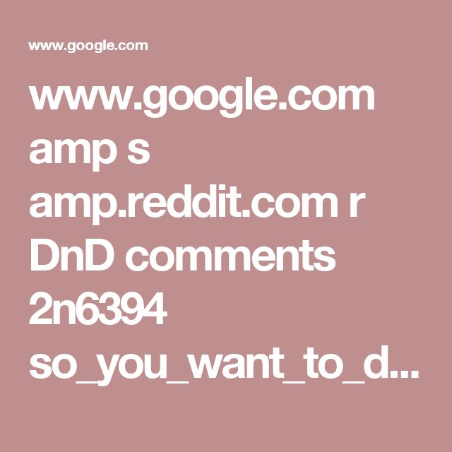 www.google.com amp s amp.reddit.com r DnD comments 2n6394 so_you_want_to_dm_advice_for_new_players