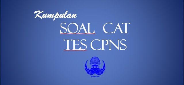 100 Contoh Soal Cat Cpns 2018 Dan Pembahasan Pdf Daftar Cpns Latihan