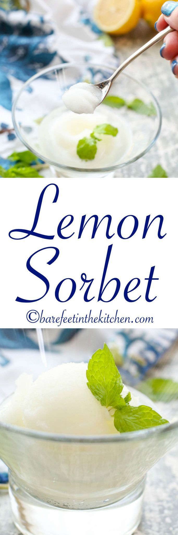 Lemon Sorbet is a refreshingly sweet way to end any meal! get the recipe at barefeetinthekitchen.com