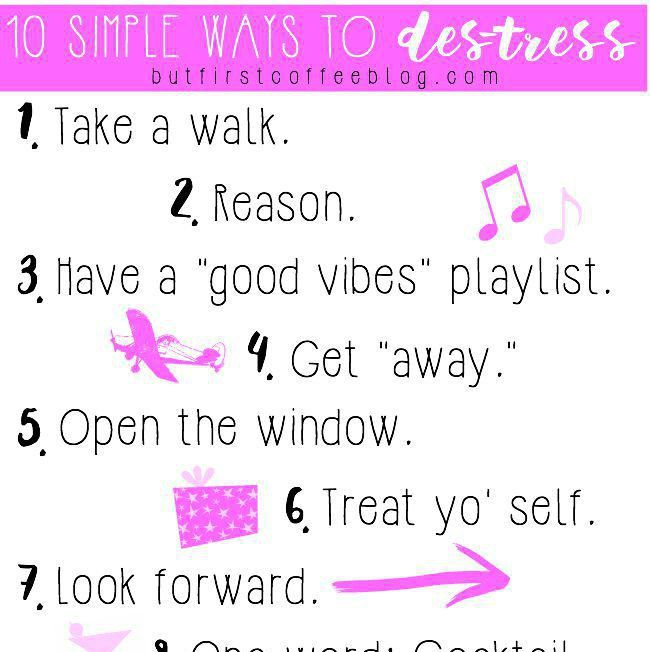 Here are some of my favorite simple ways to de stress 1 take