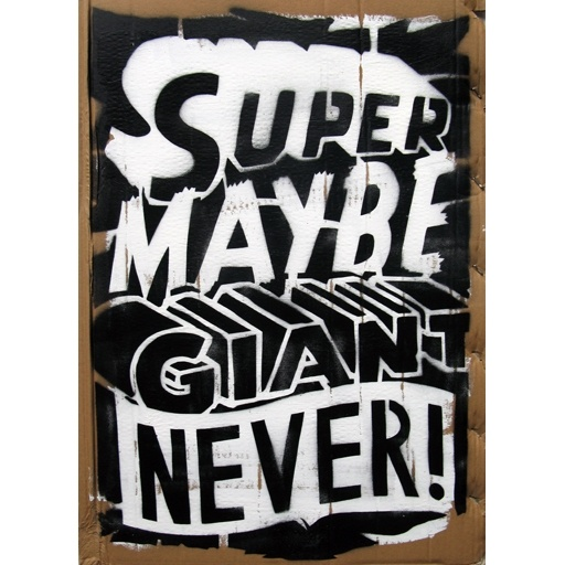 Super Maybe Giant Never White  by Numskull