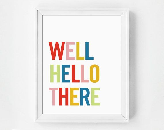 Well Hello There Wall Decor Quote Print by GirlFridayPaperArts