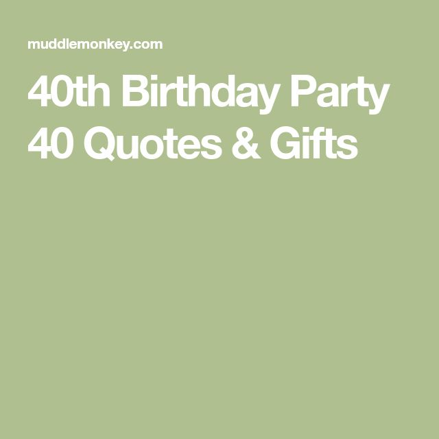 25+ Unique 40th Birthday Quotes Ideas On Pinterest