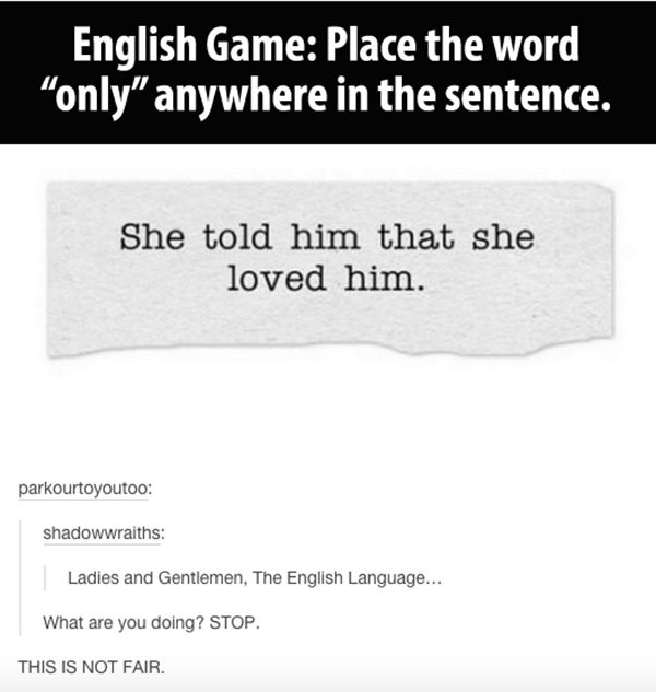 So this isn't really writing but here ladies and gentlemen...is an example of how F-ed up English is