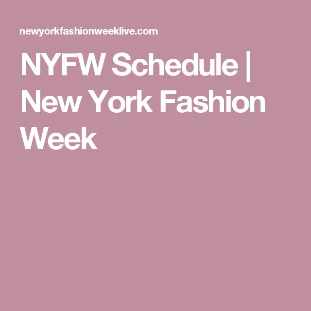 NYFW Schedule | New York Fashion Week