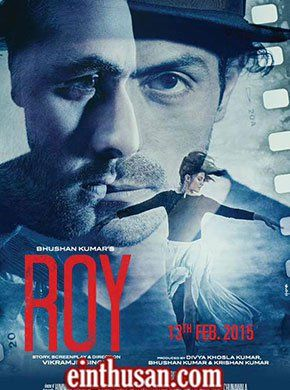 Roy Hindi Movie Online - Arjun Rampal, Jacqueline Fernandez, Ranbir Kapoor, Anupam Kher and Anil Yadav. Directed by Vikramjit Singh. Music by Ankit Tiwari. 2015 ENGLISH SUBTITLE