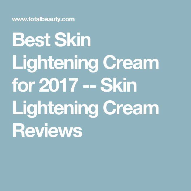 Best Skin Lightening Cream for 2017 -- Skin Lightening Cream Reviews