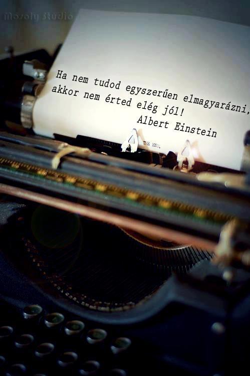 """""""Amit nem tudsz egyszerűen elmagyarázni, azt nem is érted egészen."""" (Albert Einstein) - A kép forrása: Mosoly Stúdió # Facebook"""