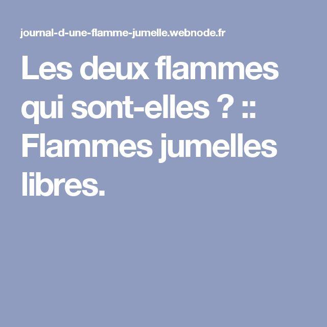 Les deux flammes qui sont-elles ? :: Flammes jumelles libres.