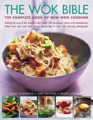 The Wok Bible: The Complete Book of New Wok Cooking